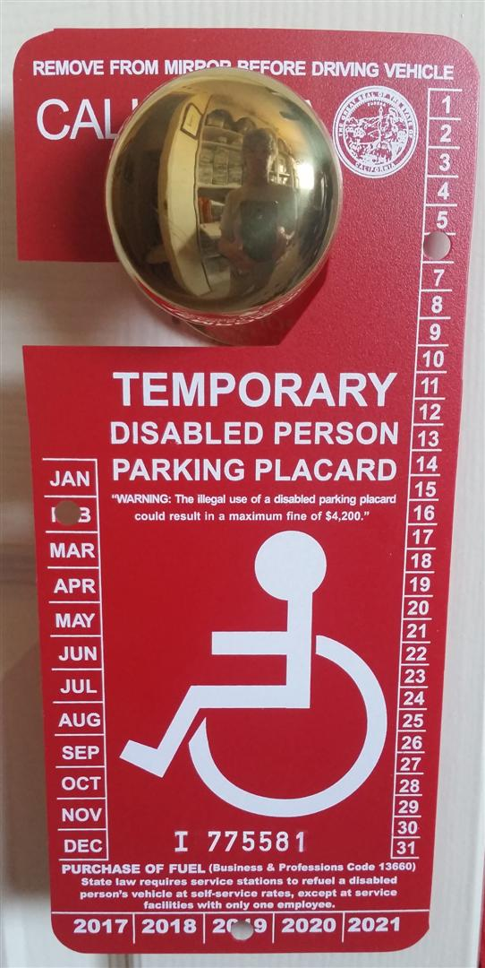 california disabled placard - good until I can walk on hills again in 6 months